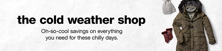 The Cold Weather Shop: Oh-so-cool savings on everything you need for these chilly days.