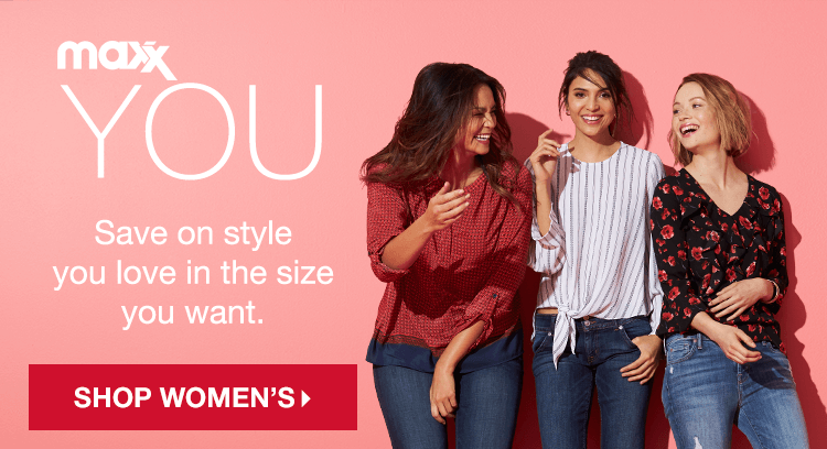 maxx YOU: Save on style you love in the size you want. - Shop Women's