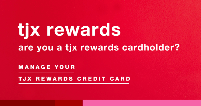 TJX Rewards: Are You a TJX Rewards Cardholder? - Manage Your TJX Rewards Credit Card