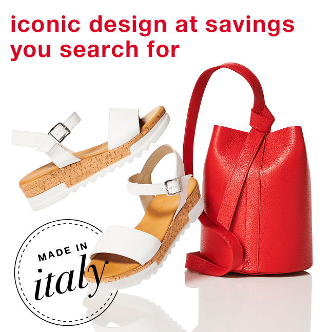 Iconic design at savings you search for - MADE IN italy