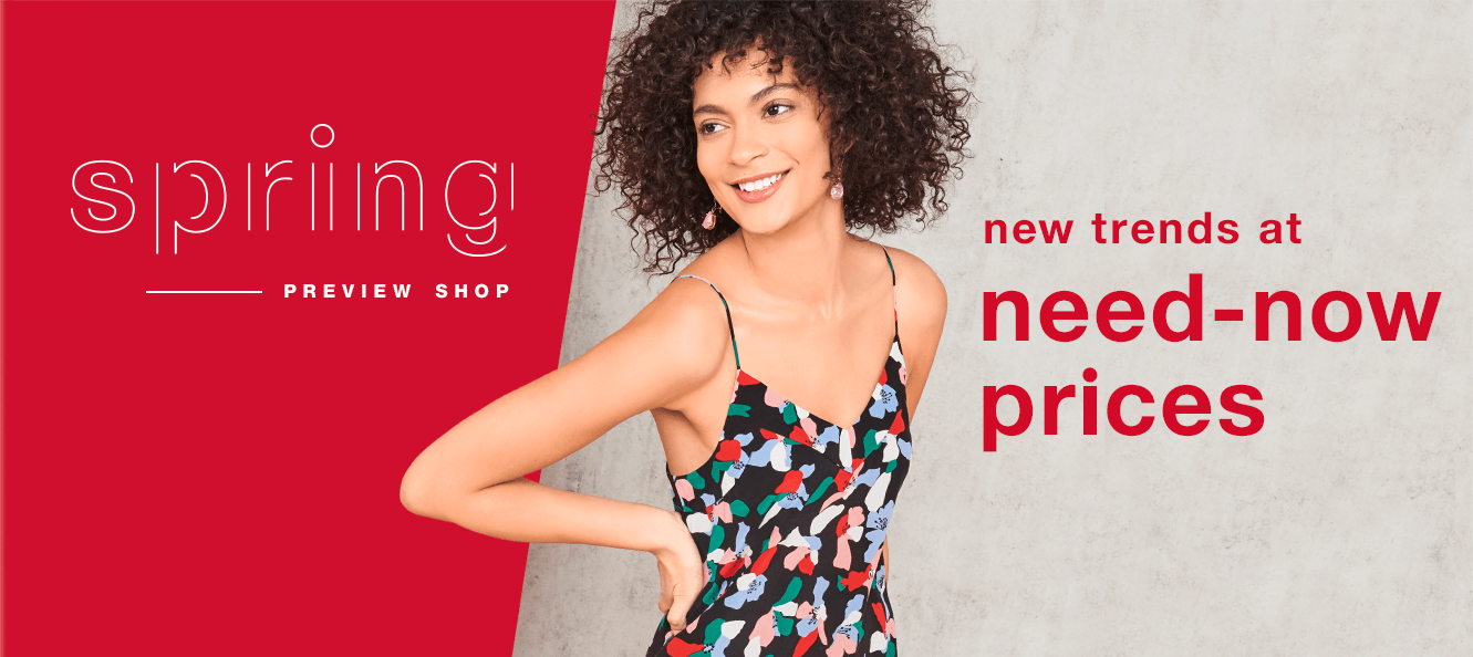 Spring preview shop new trends at need-now prices
