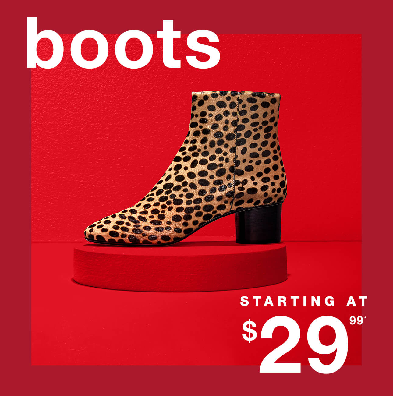 Boots Starting at $29.99* - Shop Now