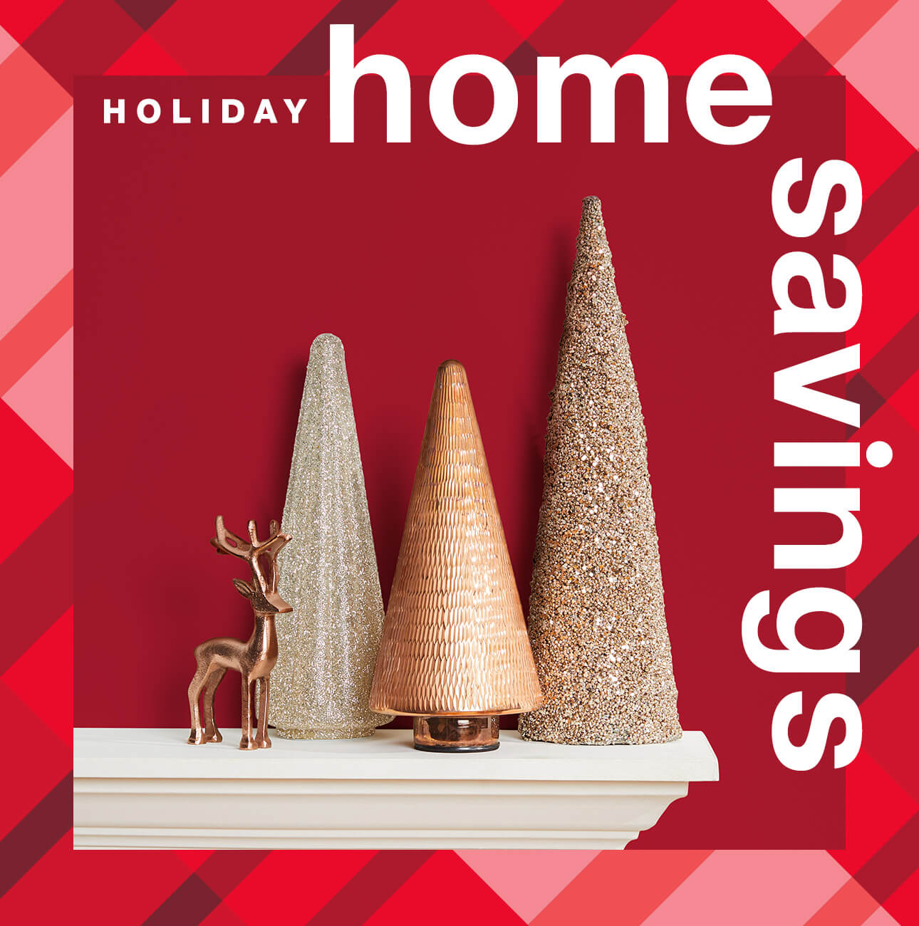 Holiday Home Savings - Shop Now