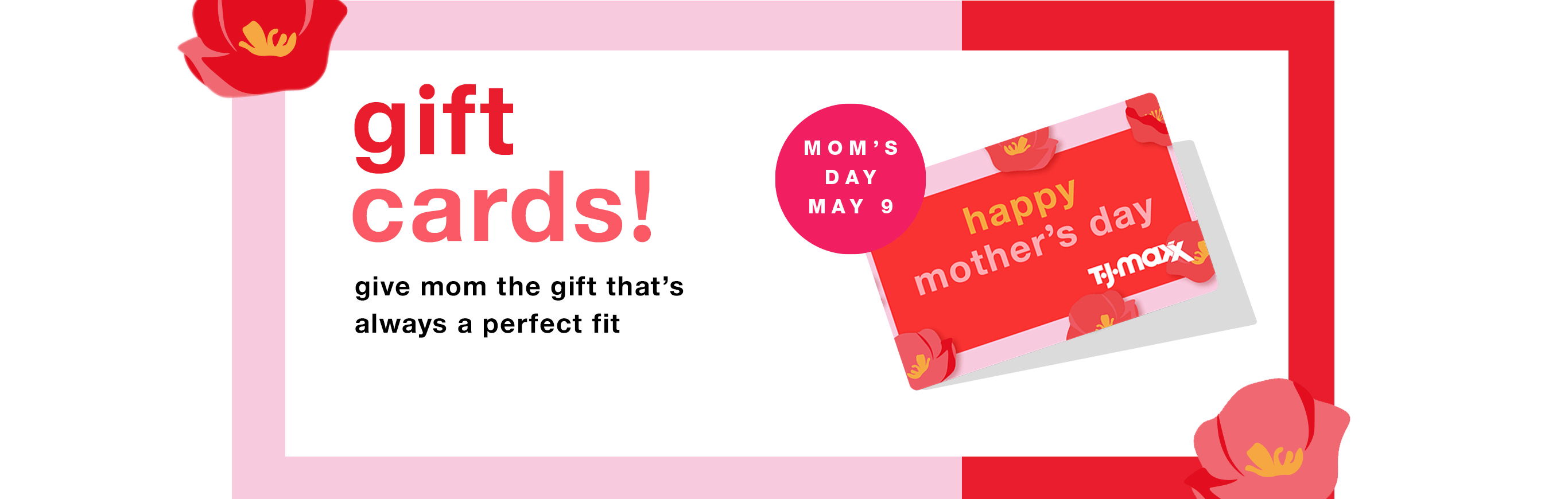 Gift Cards! Give Mom the Gift That's Always a Perfect Fit