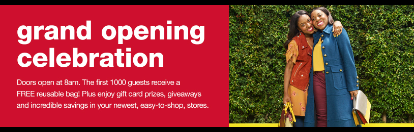 grand opening celebration doors open at 8am. The first 1000 guests receive a FREE reusable bag! Plus enjoy gift card prizes, giveaways and incredible savings in your newest, easy-to-shop, stores.
